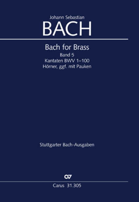 Bach for Brass 5: Kantaten BWV 1-100 (Cor, Timp)