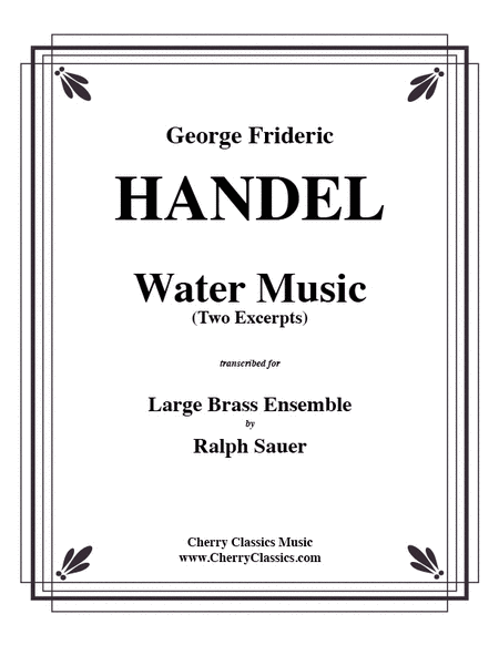 Water Music (2 excerpts) for Brass Ensemble
