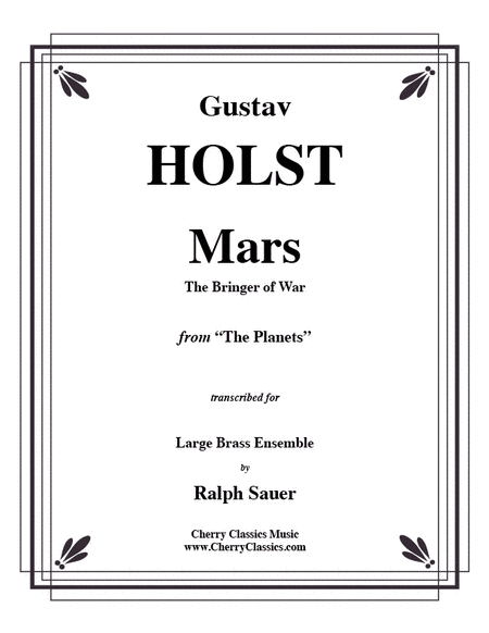Mars, the Bringer of War from the Planets for Brass Ensemble, Timp & Perc.