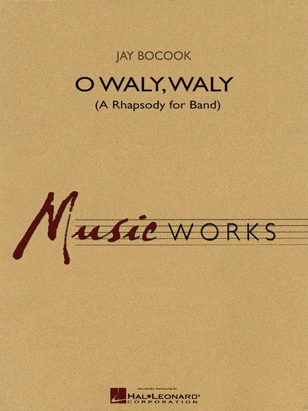 O Waly Waly (A Rhapsody for Band)