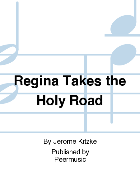 Regina Takes the Holy Road