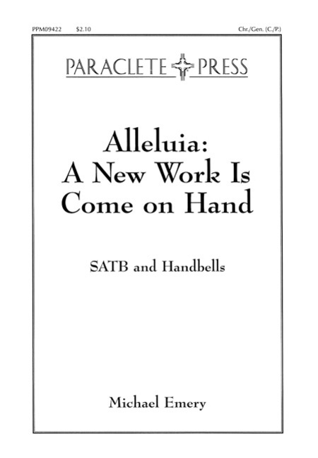 Alleluia: A New Work Is Come On Hand