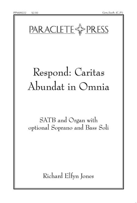 Respond: Caritas Abundat in Omnia