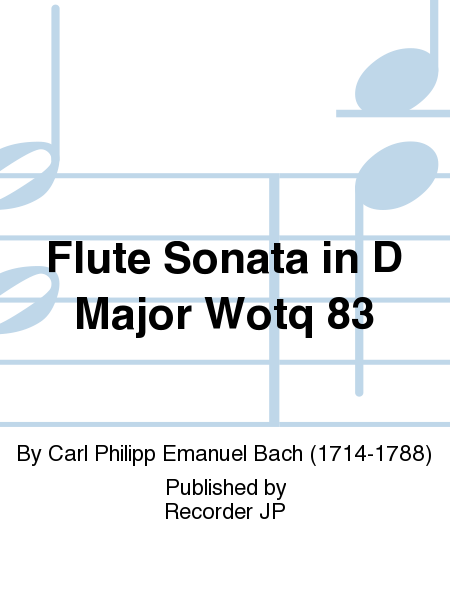 Flute Sonata in D Major Wotq 83