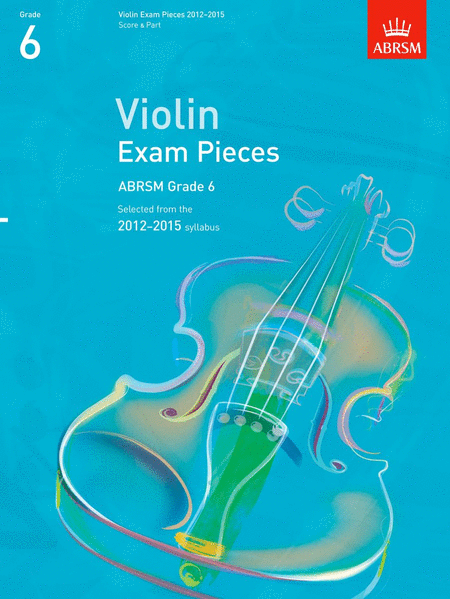 Selected Violin Exam Pieces Grade 6, 2012-15