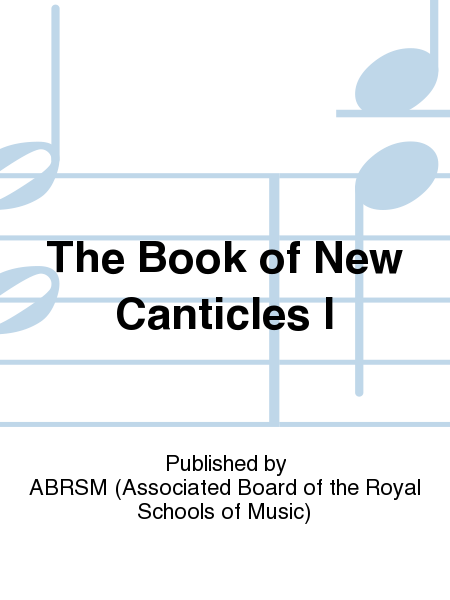 The Book of New Canticles I