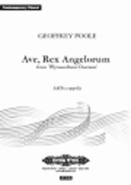 Ave, Rex Angelorum (from Wymondham Choruses)