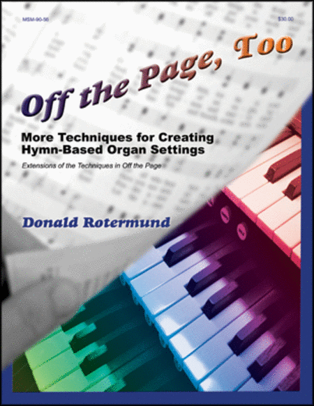 Off the Page, Too: Tips and Techniques for Creating Hymn-Based Organ Settings