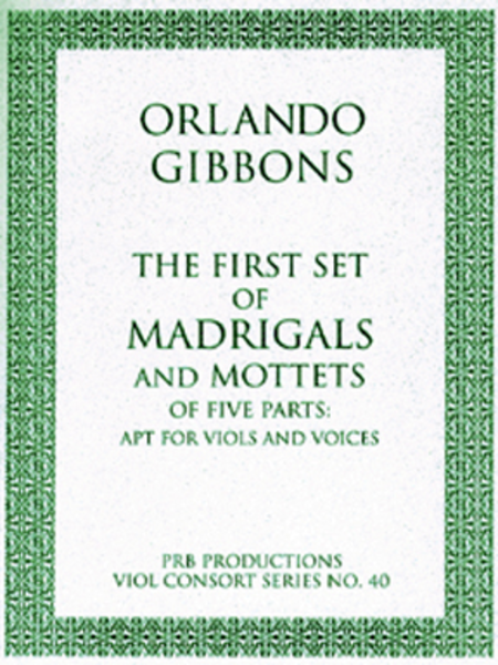 The First Set of Madrigals & Mottets a5 (score and 7 part set)