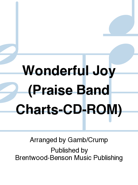Wonderful Joy (Praise Band Charts-CD-ROM)
