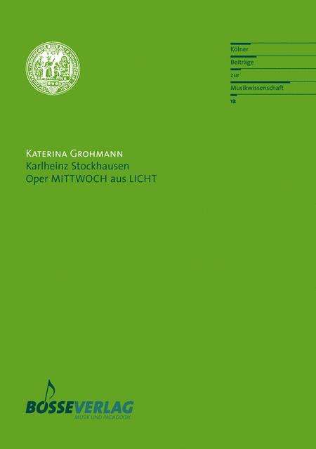 Karlheinz Stockhausen. Oper MITTWOCH aus LICHT