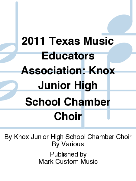 2011 Texas Music Educators Association: Knox Junior High School Chamber Choir