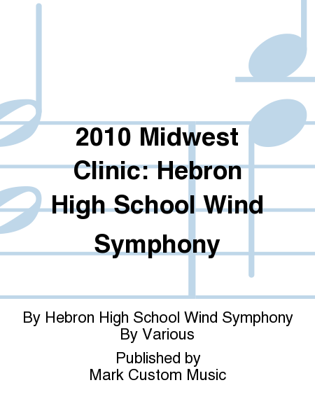 2010 Midwest Clinic: Hebron High School Wind Symphony