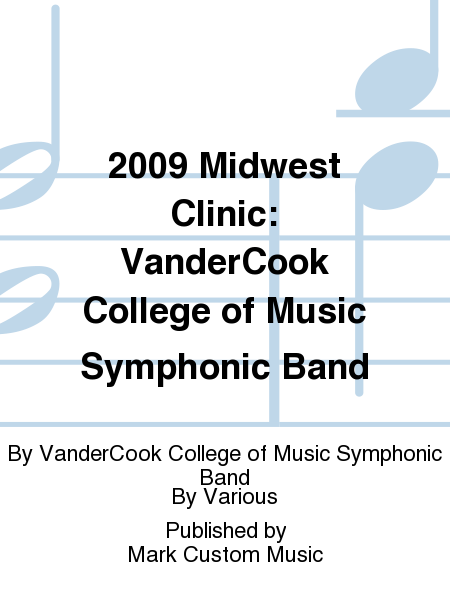 2009 Midwest Clinic: VanderCook College of Music Symphonic Band