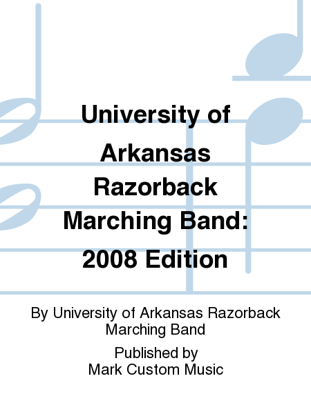 University of Arkansas Razorback Marching Band: 2008 Edition