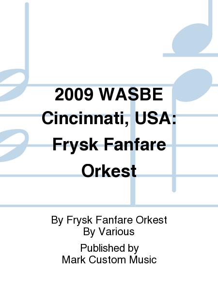 2009 WASBE Cincinnati, USA: Frysk Fanfare Orkest