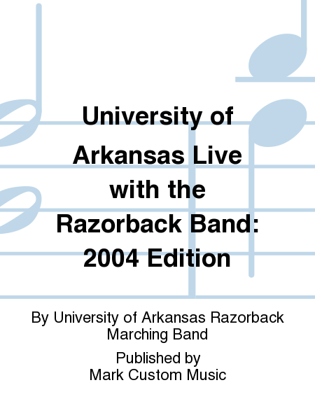University of Arkansas Live with the Razorback Band: 2004 Edition