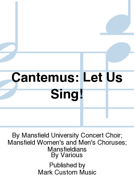 Cantemus: Let Us Sing!
