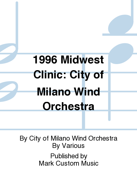 1996 Midwest Clinic: City of Milano Wind Orchestra