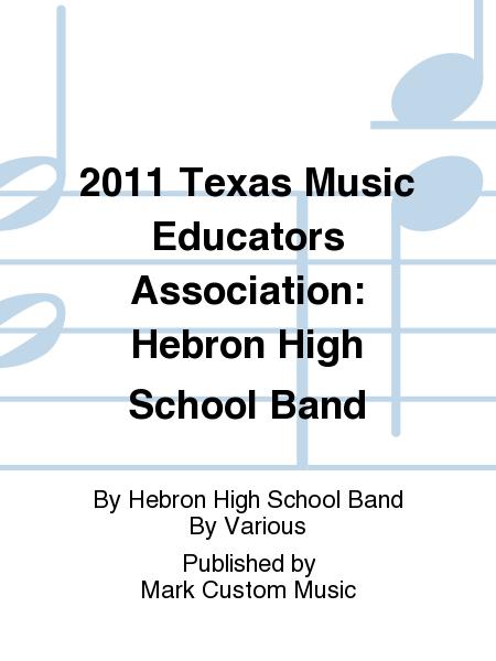 2011 Texas Music Educators Association: Hebron High School Band
