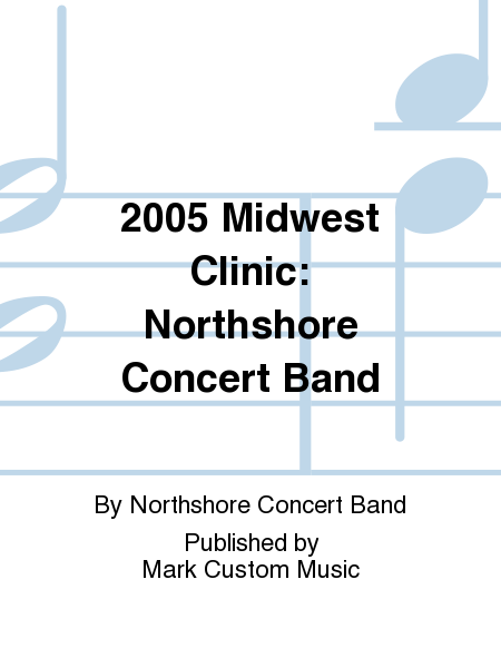 2005 Midwest Clinic: Northshore Concert Band