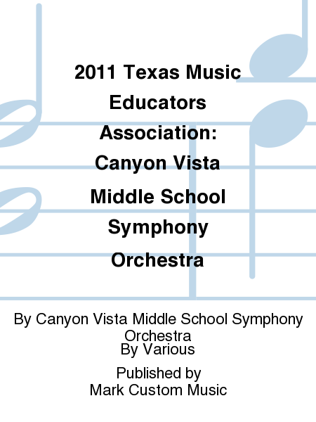 2011 Texas Music Educators Association: Canyon Vista Middle School Symphony Orchestra