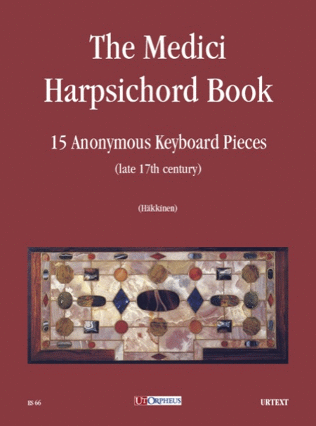 The Medici Harpsichord Book. 15 Anonymous Keyboard Pieces (late 17th century)