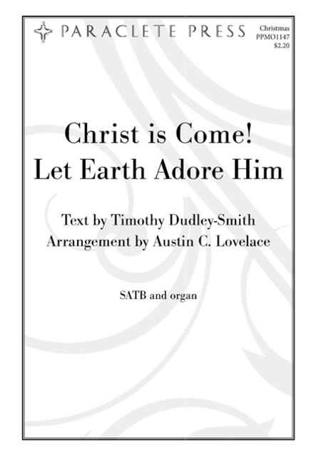 Christ is Come!  Let Earth Adore Him