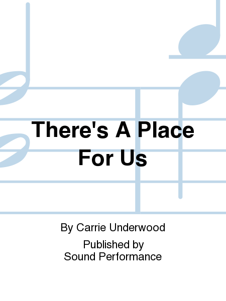 There's A Place For Us