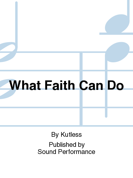 What Faith Can Do