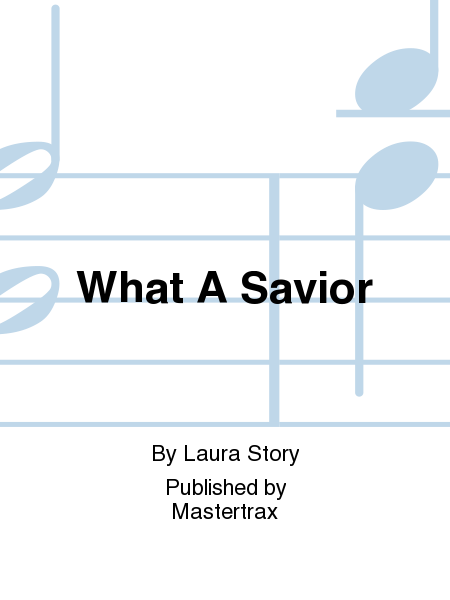 What A Savior