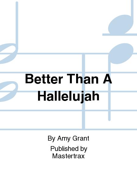 Better Than A Hallelujah