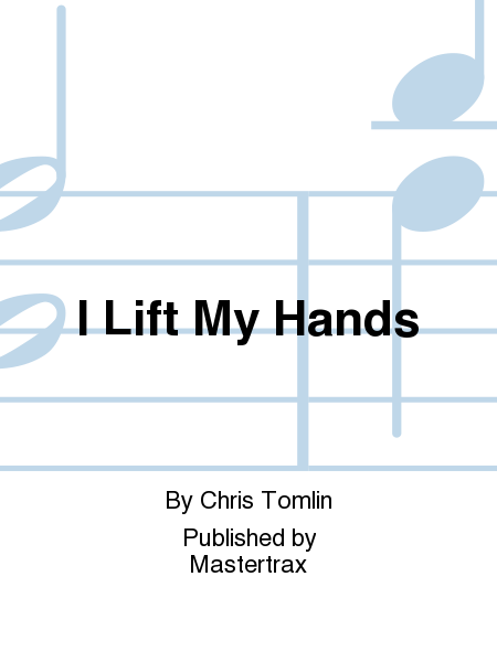 I Lift My Hands