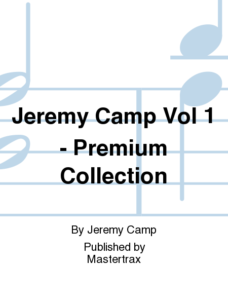 Jeremy Camp Vol 1 - Premium Collection