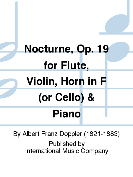 Nocturne, Op. 19 for Flute, Violin, Horn in F (or Cello) & Piano