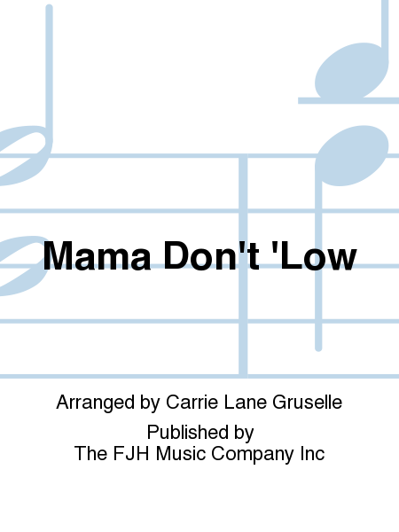 Mama Don't 'Low
