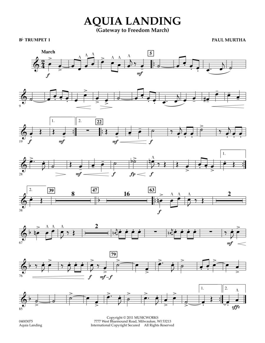 Aquia Landing (Gateway To Freedom March) - Bb Trumpet 1
