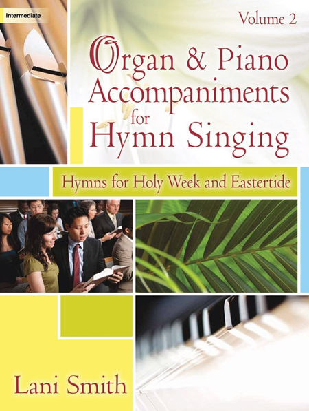 Organ and Piano Accompaniments for Hymn Singing, Volume 2