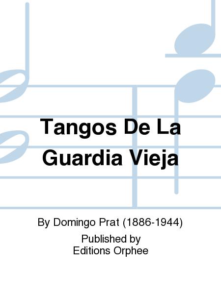 Tangos De La Guardia Vieja