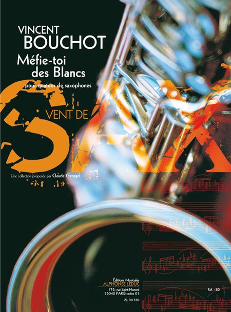 Mefie-Toi Des Blancs - 4 Saxophones