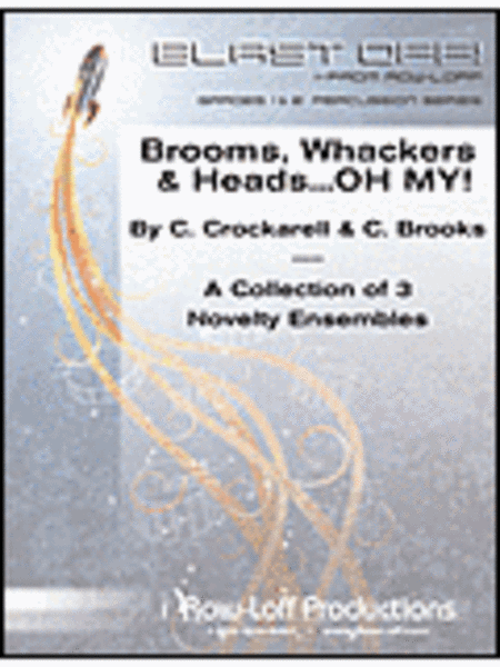 Brooms, Whackers & Heads - OH MY!