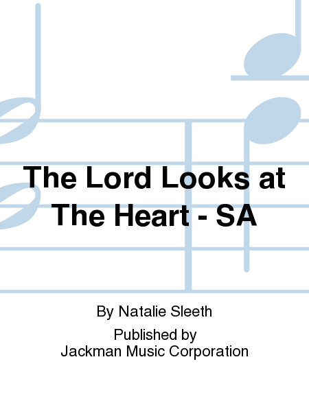 The Lord Looks at The Heart - SA