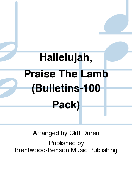 Hallelujah, Praise The Lamb (Bulletins-100 Pack)