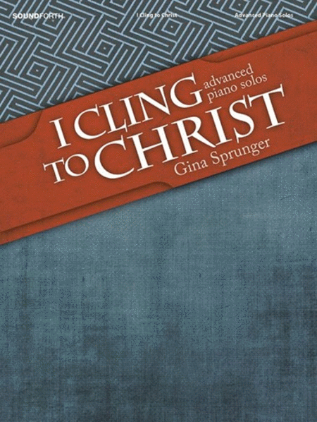 I Cling to Christ