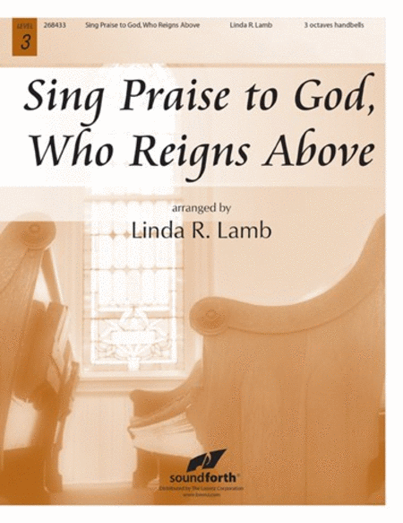 Sing Praise to God, Who Reigns Above