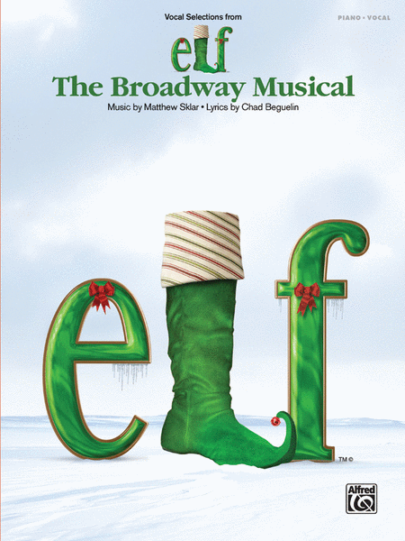 Elf -- The Broadway Musical -- Vocal Selections