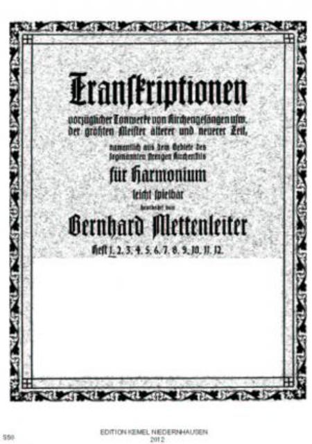 Transkriptionen vorzuglicher Tonwerke von Kirchengesangen usw. der grossten Meister alterer und neuerer Zeit : fur Harmonium : Heft 1