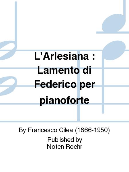 L'Arlesiana : Lamento di Federico per pianoforte
