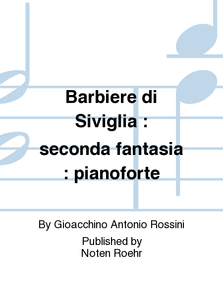 Barbiere di Siviglia : seconda fantasia : pianoforte