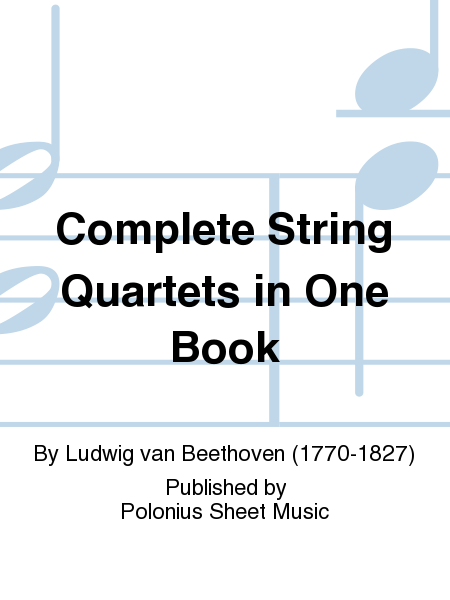Complete String Quartets in One Book